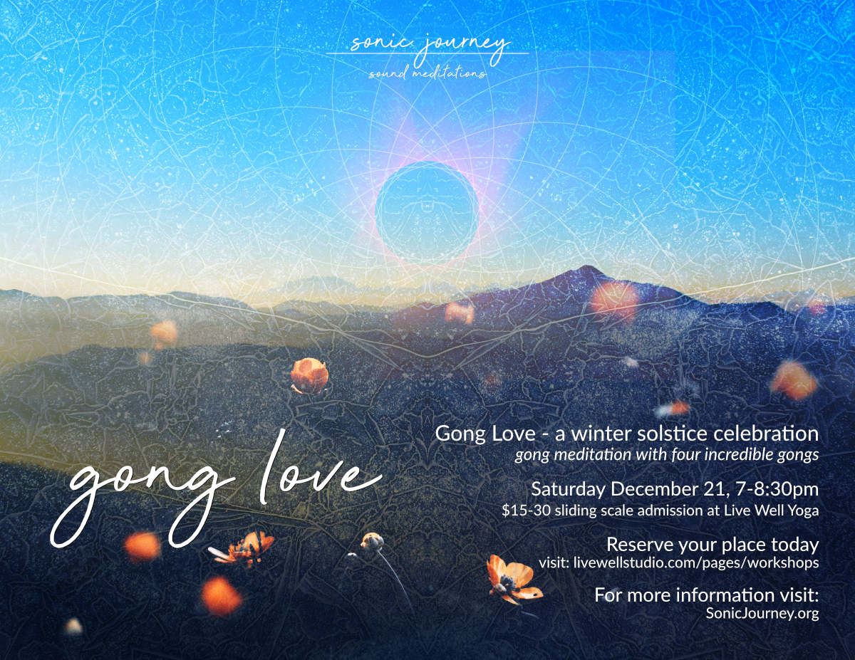 Gong Love winter solstice celebration Live Well 12_21