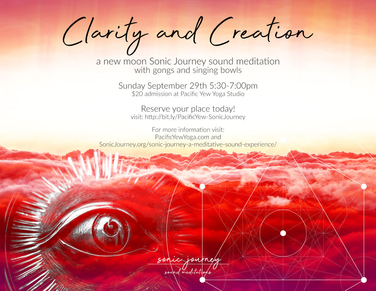 clarity and creation Sonic Journey Pacific Yew